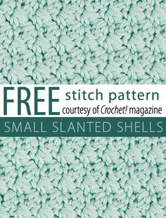 Free Small Slanted Shells Stitch Pattern from Crochet! magazine. Download here: http://www.crochetmagazine.com/stitch_patterns.php?pattern_id=72