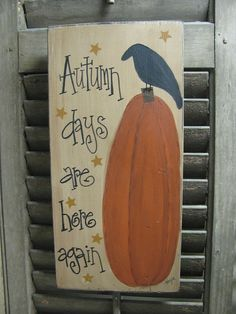 Primitive Autumn Days Pumpkin and Crow Autumn Fall Hand Painted Wooden Sign is part of Primitive Autumn crafts Primitive style hand painted pumpkin sign with crow I hand painted and designe - Fall Wood Crafts, Autumn Crafts, Pumpkin Crafts, Primitive Autumn, Primitive Crafts, Fall Halloween, Halloween Crafts, Halloween Stuff, Painted Wooden Signs