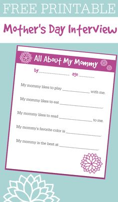 Every day of the year is about the kiddos. Having a day for mom is a nice treat. FREE Printable for Mother's Day. Mother's Day Interview for kids.