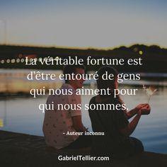 La véritable fortune est d'être entouré de gens qui nous aiment pour qui nous sommes. #citation #citationdujour #proverbe #quote #frenchquote #pensées #phrases #french #français #amour