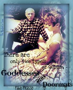 Picasso and Bardot 1956 Picasso quote on women // WHAT YOU ALLOW IS WHAT WILL CONTINUE. BE A GODDESS.