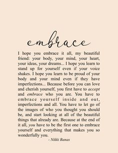 Embrace Your Life Quotes, Yoga Inspirational Quotes, Encouragement, Nikki Banas - Walk the Earth - Welcome to our website, We hope you are satisfied with the content we offer. If there is a problem - Embrace Quotes, Soul Love Quotes, Love Yourself Quotes, Quotes To Live By, Kind Heart Quotes, Love Yourself First, Encouragement Quotes, Wisdom Quotes, True Quotes