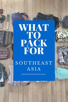 what to pack for southeast asia www.willfulandwildhearted.com