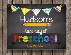 An adorable sign for your little one to hold on their last day of preschool…