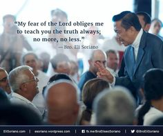 """""""My fear of the Lord obliges me to teach you the truth always; """"My fear of the Lord obliges me to teach you the truth always; Eliseo Soriano, (P Song Words, Wise Words, Wisdom Bible, Living Bible, Fear Of The Lord, Photo Credit, Bro, Christianity, Faith"""