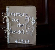 the maid of honor could put this together. have the mother of the bride, mother in law, bridesmaids, and friends of the bride write letters to her, then put them in a book so she can read them while getting ready the day of. the last page can be a letter from the groom! by Rosalinda Brum