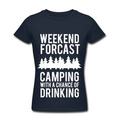 Weekend Forcast Camping With A Chance Of Drinking, Women's Slim Fit T-Shirt by American Apparel