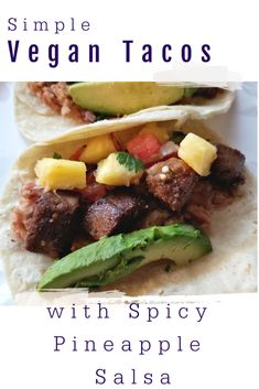 Pineapple Salsa is the star of these simple vegan tacos! It adds a delicious sweet and spicy flavor to the tacos or other favorite Mexican dish. Vegetarian Mexican Recipes, Vegan Dinner Recipes, Delicious Vegan Recipes, Vegan Dinners, Whole Food Recipes, Healthy Recipes, Spicy Dishes, Pineapple Salsa, Vegan Tacos