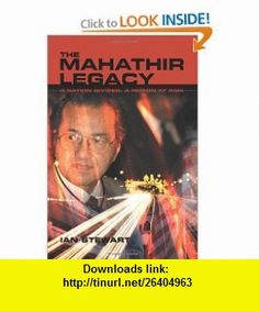 The Mahathir Legacy A Nation Divided, a Region at Risk (9781865089775) Ian Stewart , ISBN-10: 186508977X  , ISBN-13: 978-1865089775 ,  , tutorials , pdf , ebook , torrent , downloads , rapidshare , filesonic , hotfile , megaupload , fileserve