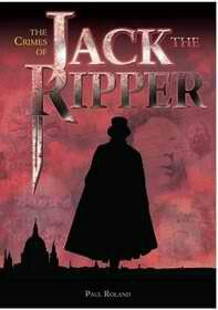 The Crimes Of Jack The Ripper ~ Paul Roland ~
