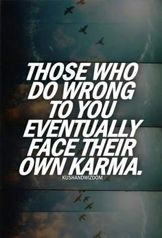 I believe people can change their karma by making a real effort to right the wrongs they have done.but rarely do you find a person who is truly sorry enuf for the right reasons to change their karma.most make it worse on themselves Karma Quotes, True Quotes, Great Quotes, Words Quotes, Quotes To Live By, Motivational Quotes, Inspirational Quotes, Bad Boss Quotes, Karma Sayings