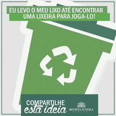 Campanha Cidadania Revista DÁvila: Compartilhe essa ideia! Façamos nosso mundo um ligar melhor: guarde o seu lixo até encontrar uma lixeira para joga-lo!