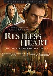 Restless Heart: The Confessions of St. Augustine DVD $29.95 USD.  Filmed in Europe, the first full-length feature movie on Augustine, it uses a historic backdrop to tell the true story of one of the Church's most beloved and known Saints. Its message of sin, conversion, redemption is as timely today as it was in the 5th century of Augustine. It is the story of a gifted man who pursues fame and fortune without a moral compass when challenging events lead him to see the light of truth.