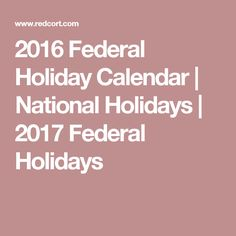 2016 Federal Holiday Calendar | National Holidays | 2017 Federal Holidays