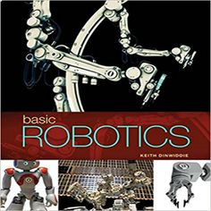 Basic Robotics Edition by Keith Dinwiddie solution manual - Home Testbanks and Solutions Robot Programming, Basic Programming, Learn Robotics, Robotics Projects, Engineering Technology, Engineering Science, Electronic Engineering, Coding Languages, Lego Mindstorms