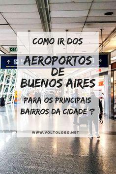 Como ir dos aeroportos de Buenos Aires (Aeroparque e Ezeiza), para os principais bairros da cidade? Descubra quais são algumas opções de transporte disponível e quanto custa cada uma delas.