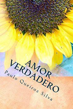 Amor Verdadero (Spanish Edition) by Paulo Queiroz Silva, http://www.amazon.co.uk/dp/B00QIFYB5G/ref=cm_sw_r_pi_dp_dwtiwb10837T6