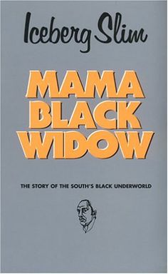 Mama Black Widow (Iceberg Slim) | Used Books from Thrift Books