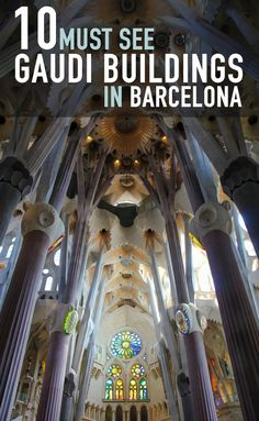 10 Must See Gaudi Buildings in Barcelona