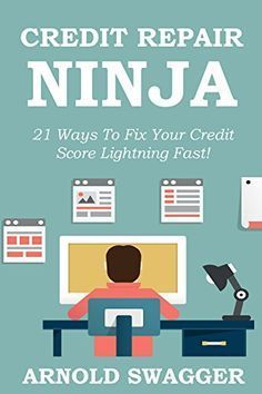 Credit Repair Ninja (A 5 Minute Guide) - 21 Ways To Fix Your Credit Score Lightning Fast - 2016: How To Fix Your Bad Credit Score In 30 Days Or Less.   Read the rest of this entry » http://durac.org/credit-repair-ninja-a-5-minute-guide-21-ways-to-fix-your-credit-score-lightning-fast-2016-how-to-fix-your-bad-credit-score-in-30-days-or-less/