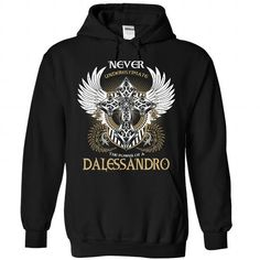 nice Never Underestimate the power of a DALESSANDRO