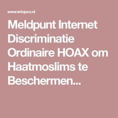 Meldpunt Internet Discriminatie Ordinaire HOAX om Haatmoslims te Beschermen...