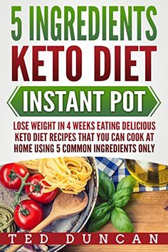 5 Ingredients Keto Diet Instant Pot: Lose Weight In 4 Weeks Eating Delicious Keto Diet Recipes That You Can Cook At Home Using 5 Common Ingredients Only, http://www.amazon.com/gp/product/B07BCLKMRV/ref=cm_sw_r_pi_eb_erMQAb3QSVCXP
