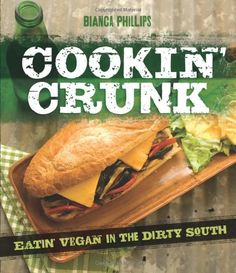 Cookin' Crunk: Eating Vegan in the Dirty South by Bianca Phillips,http://www.amazon.com/dp/1570672687/ref=cm_sw_r_pi_dp_kJttsb0QH8Q81887
