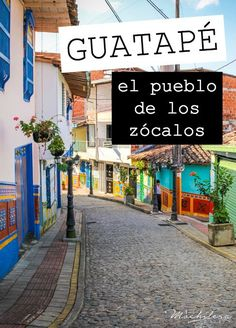 The colorful city of Guatapé, in Colombia, also known as 'El Pueblo de los Zócalos.'