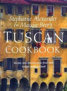 Stephanie Alexander & Maggie Beer are great friends.  A holiday to Tuscany, as we all know, is life-changing.  Their holiday there produced this fabulous cookbook. I cook from it often to remember Tuscany and what it does to a soul.