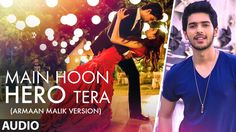 Main Hoon Hero Tera (Armaan Malik version) Full AUDIO Song | Hero | T-Se...