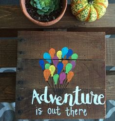 up, up and away to adventure! add a touch of whimsy to your home! The piece pictured measures approximately 10 by but larger sizes are Wood Pallet Signs, Wood Pallets, Wood Signs, Up Movie Quotes, Adventure Is Out There, Picture Show, Nursery, Hand Painted, Pictures