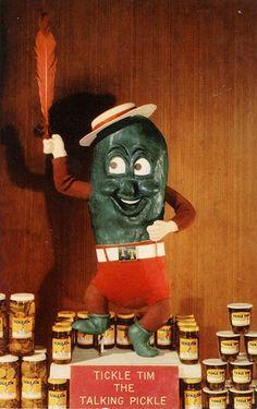 Yeah,My Mom always warned Me against pickle tickle tim!!!
