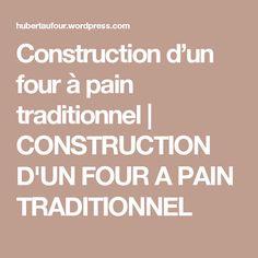 Construction d'un four à pain traditionnel | CONSTRUCTION D'UN FOUR A PAIN TRADITIONNEL