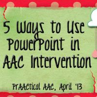 5 Ways to Use PowerPoint in AAC Intervention
