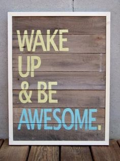 Key To Success Quote - Wake Up and Be Awesome!