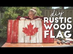 Rustic Wooden Canadian Flag DIY - YouTube Pallet Flag, Wood Flag, Pallet Art, Canada Day Flag, Canada 150, Wooden Diy, Wooden Signs, Hanging Globe Lights, Canada Day Crafts