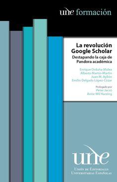 La revolución de Google Scholar. Destapando la caja de Pandora académica.
