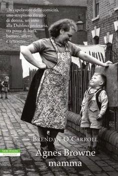 Libriamoci Sù: Agnes Browne mamma - Brendan O'Carroll