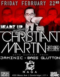 This month, we're excited to host one of Dirtybird Records' co-founders and an incredibly talented musician. The one and only, Christian Martin. Electronic Music    Naga Night Club 450 Massachusetts Ave. Cambridge, MA 02140 Tables/Info - Bottle Specials available, contact jason@nagacambridge.com or 857 991 7164 Website: nagacambridge.com Like us on Facebook: Naga Follow us on Twitter: nagacambridge