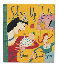 Stay Up Late by David Byrne, Maira Kalman, illustrator on Honey & Wax Booksellers
