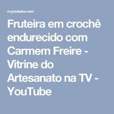 Fruteira em crochê endurecido com Carmem Freire - Vitrine do Artesanato na TV - YouTube