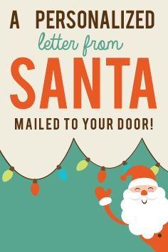 A personalized letter from Santa, postmarked from the North Pole, delivered to your door!