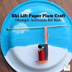 Olympic Activities for Kids: Ski Lift Paper Plate Craft- This is the third in a series for five Olympic themed science and craft activities. This project explores using a pulley and creating a ski lift.