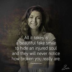 All It Takes Is A Beautiful Fake Smile - cakerecipespins. Fake Smile Quotes, True Quotes, Motivational Quotes, Inspirational Quotes, Suicide Quotes, Queen Quotes, True Words, Quotes To Live By, Favorite Quotes