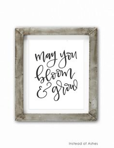 """Hand Lettered Art Print by Instead of Ashes """"May You Bloom & Grow"""". Song Lyrics from the show tune """"Edelweiss"""" in """"The Sound of Music"""""""
