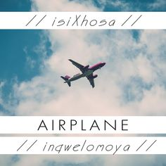 airplane | isiXhosa Languages Of South Africa, Xhosa, Anchor Charts, Airplane, Classroom, Words, Plane, Class Room, Airplanes