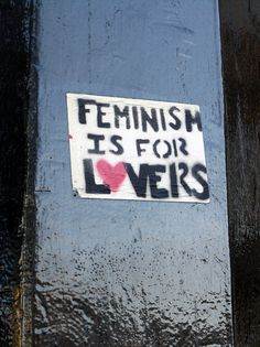 Feminism is for lovers