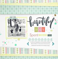 #papercrafting #scrapbook #layout - Beautiful Day, Spent With You.