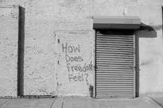 terrysdiary: How Does Freedom Feel? Terry Richardson, Black And White Pictures, Graffiti, Freedom, Feelings, Words, Jay, Quotes, Photography